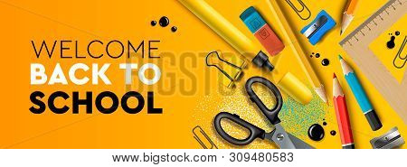 Welcome Back To School Horizontal Banner. First Day Of School, Pencils And Supplies On Yellow Backgr