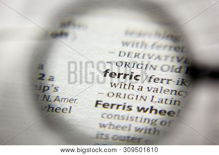 The Word Or Phrase Ferric In A Dictionary