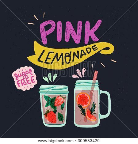 Pink Lemonade And Sugar Free Lettering Inscriptions With Flat Style Mason Jars On Dark Background. T