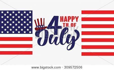 Happy Fourth Of July Independence Day Usa  Handwritten Phrase With American Flag And Hat Of Uncle Sa