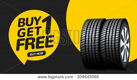 Car Tire Sale Banner, Buy 1 Get 1 Free. Car Tyre Service Flyer Promo Background. Tire Sale Advertisi