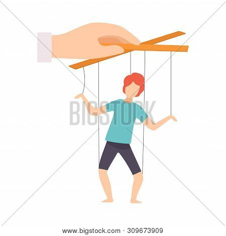 Male Marionette On Ropes Controlled By Hand, Manipulation Of People Concept Vector Illustration