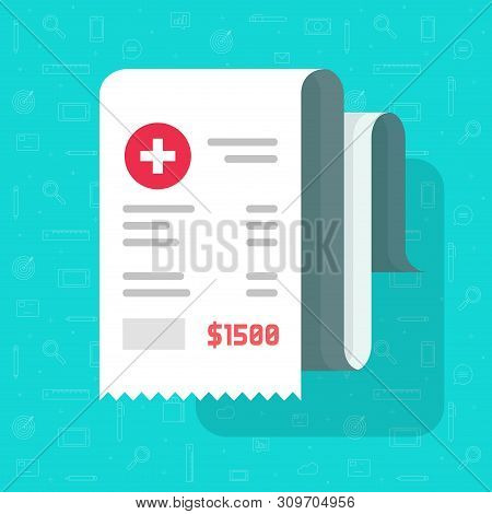 Medical Receipt Or Bill Vector Illustration, Flat Cartoon Paper Medicine Or Pharmacy Cheque, Idea Of