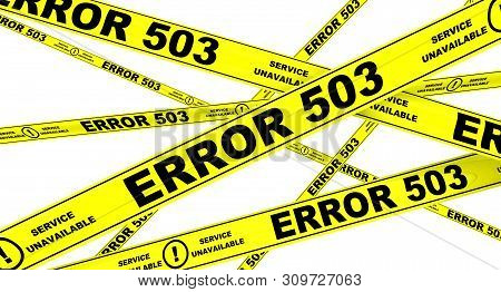 Error 503. Yellow Warning Tapes With Black Text: Error 503. Service Unavailable. Isolated. 3d Illust