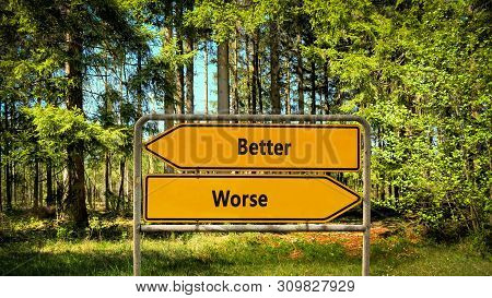 Street Sign The Direction Way To Better Versus Worse