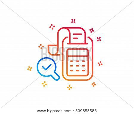 Bill Accounting Line Icon. Business Audit Sign. Check Finance Symbol. Gradient Design Elements. Line