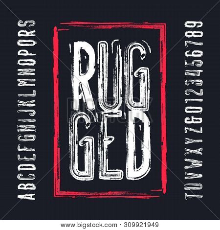 Rugged alphabet font. Damaged grunge letters and numbers. Vector typescript for your design. poster