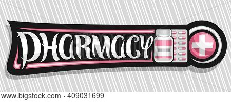 Vector Banner For Pharmacy, Black Decorative Sign Board With Unique Brush Lettering For Word Pharmac