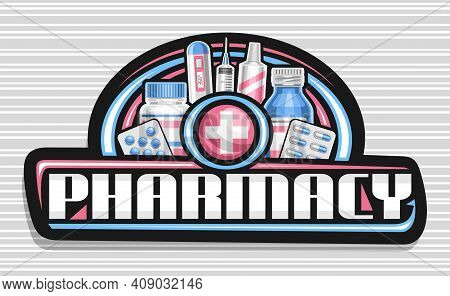 Vector Banner For Pharmacy, Black Decorative Sign Board With Unique Lettering For Word Pharmacy And