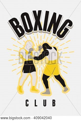 Boxing Club And Martial Arts Sport Fight Vintage Poster, Logo, Emblem Design. Two Boxers Are Fightin