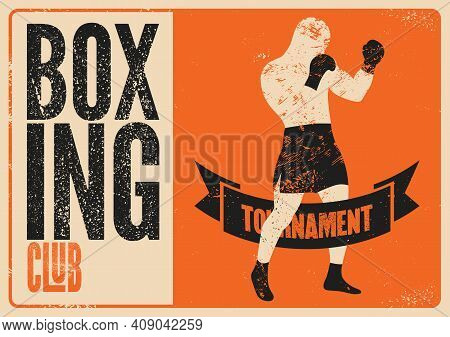 Boxing Club Tournament Typographical Vintage Grunge Style Poster Design With Boxer Silhouette. Retro