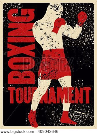 Boxing Tournament Typographical Vintage Grunge Style Poster Design With Boxer Silhouette. Retro Vect