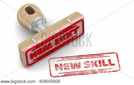 New Skill. The Stamp And An Imprint. Wooden Stamp And Red Imprint New Skill On White Surface. 3d Ill