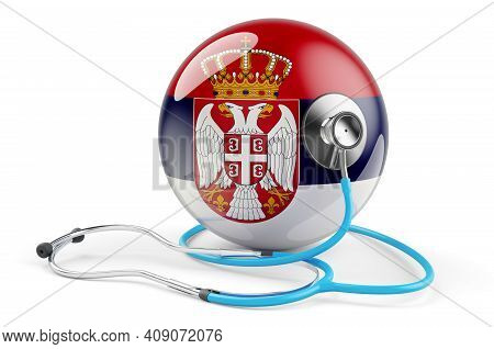 Serbian Flag With Stethoscope. Health Care In Serbia Concept, 3d Rendering Isolated On White Backgro