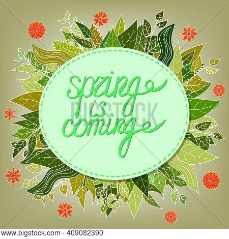 Spring Is Coming Lettering With Leaves And Flowers