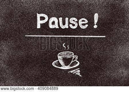 Coffee Pause Chalk Word On Blackboard Background. Coffee Break Concept
