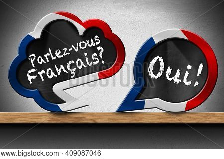 3d Illustration Of Two Speech Bubbles With French Flag And Question Parlez-vous Francais? And Oui! (