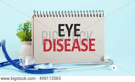 Eye Disease - Diagnosis Written On A White Piece Of Paper, Medical Concept