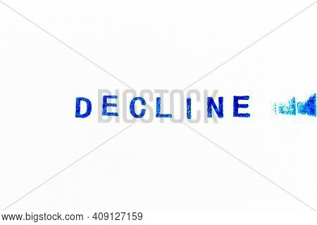 Blue Color Ink Of Rubber Stamp In Word Decline On White Paper Background