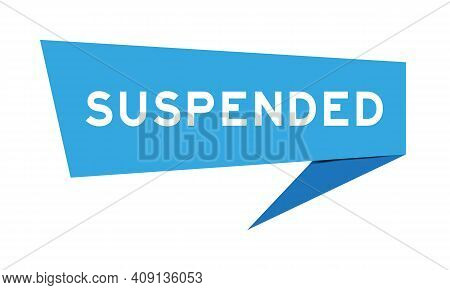 Paper Speech Banner With Word Suspended In Blue Color On White Background (vector)