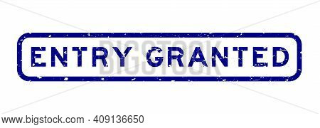 Grunge Blue Entry Granted Word Square Rubber Seal Stamp On White Background