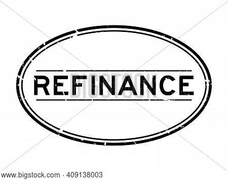 Grunge Black Refinance Word Oval Rubber Seal Stamp On White Background