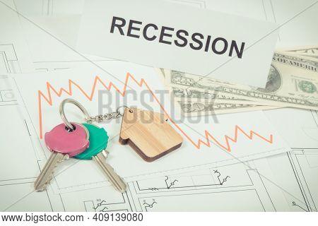 Home Keys, Inscription Recession, Currencies Dollar And Downward Graphs Representing Financial Crisi