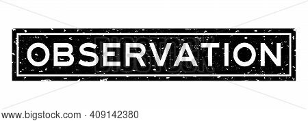 Grunge Black Observation Word Square Rubber Seal Stamp On White Background
