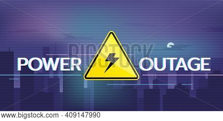 Web Banner Of A Power Outage With A Warning Sign Of High Voltage And A Night City Without Electricit