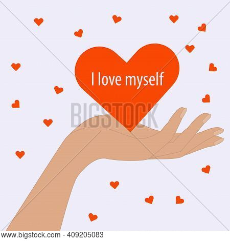 In The Open Palm Of The Heart. I Love Myself. Motivational Banner. Vector Illustration