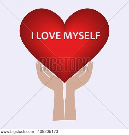 Two Hands Hold The Heart. I Love Myself. Motivational Banner. Vector Illustration