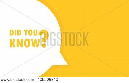 Did You Know Speech Bubble Banner. Can Be Used For Business, Marketing And Advertising. Vector Eps 1