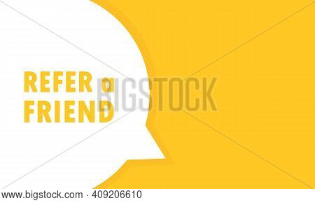 Refer A Friend Speech Bubble Banner. Can Be Used For Business, Marketing And Advertising. Vector Eps