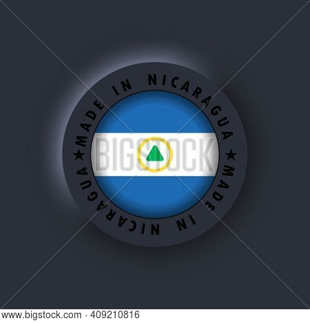 Made In Nicaragua. Nicaragua Made. Nicaragua Quality Emblem, Label, Sign, Button, Badge In 3d Style.