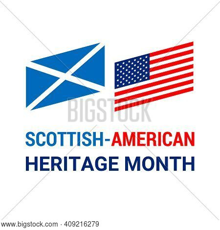 Scottish-american Heritage Month. Vector Illustration, Colors Of The Scottish And American Flags. Ab