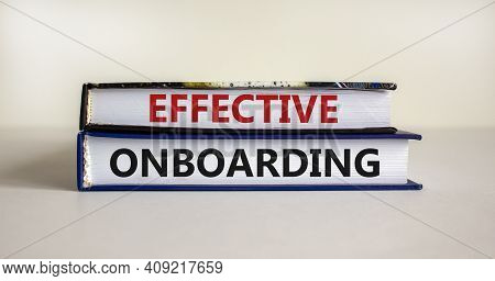 Effective Onboarding Symbol. Books With Words 'effective Onboarding' On Beautiful White Background.