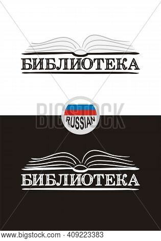 Library Logo For Russia. Hand-drawn Icon Of An Opened Book. Library Emblem In Chalk Style On A Black