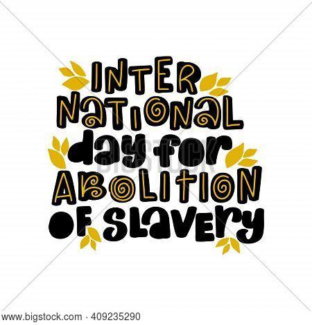 International Day Of Abolition Of Slavery Calligraphy Lettering