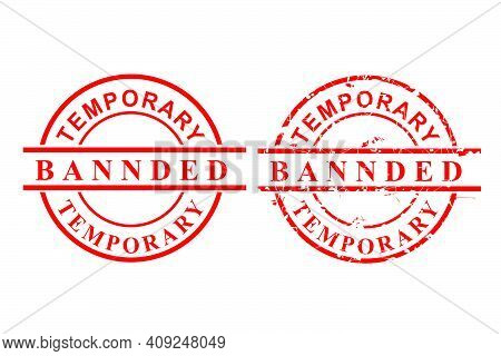 2 Style Vector, Clean And Rust Red Rubber Stamp, Temporary Banned, Isolated On White