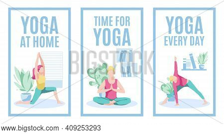 Yoga At Home Banners Set. Yoga Every Day Concept. Womam Practicing Yoga At Home. Healthy Lifestyle,