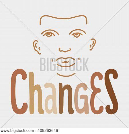 Changes Hand Drawn Anti Racism Banner With Lettering. Calligraphy Elements With Human Face. Skin Col
