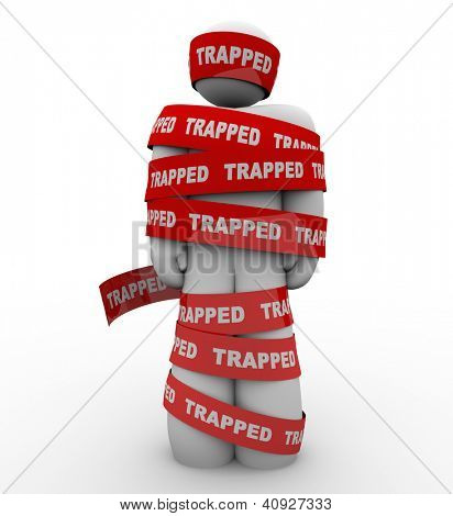 A person is wrapped in red tape with the word Trapped to symbolize being tied up, trangled or restricted by captors or rules and regulations