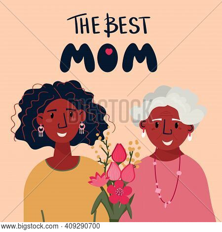 Happy Mothers Day. Young Afro American Woman And Old Lady Together. Daughter Celebrate Senior With B