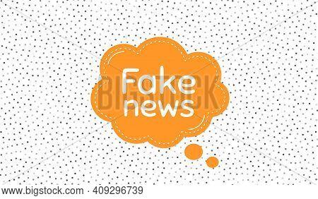 Fake News Symbol. Orange Speech Bubble On Polka Dot Pattern. Media Newspaper Sign. Daily Information