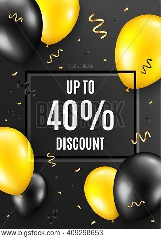 Up To 40 Percent Discount. Celebrate Balloon Background. Sale Offer Price Sign. Special Offer Symbol