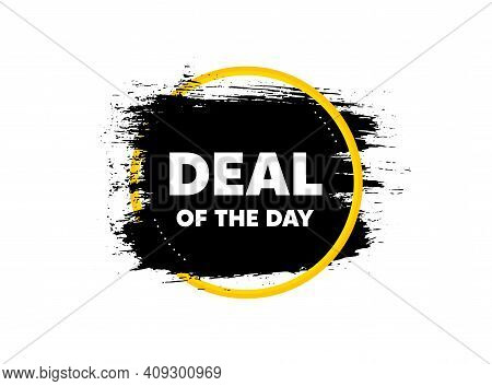 Deal Of The Day Symbol. Paint Brush Stroke In Circle Frame. Special Offer Price Sign. Advertising Di