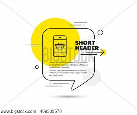 Mobile Shopping Cart Line Icon. Speech Bubble Vector Concept. Smartphone Online Buying Sign. Superma