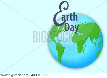 Earth Day Vector Banner. Eco Concept. Save The Environment, Care For The Environment. Green Planet.
