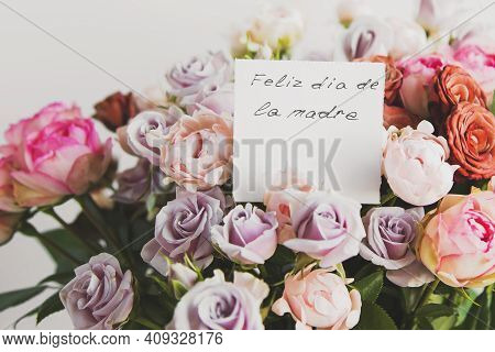 Beautiful Bright Bouquet Of Colorful Roses With White Card With The Inscription Happy Mother S Day O