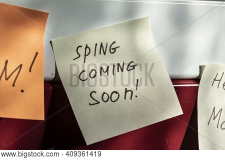 Spring Is Coming - The Inscription On The Sticker About The Imminent Onset Of Good Weather And Warmt